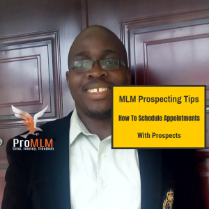 MLM Prospecting Tips- How to schedule appointments with prospects