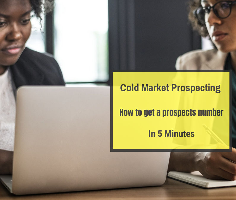 Cold Market Prospecting-How To Get A Prospects Number In 5 Minutes