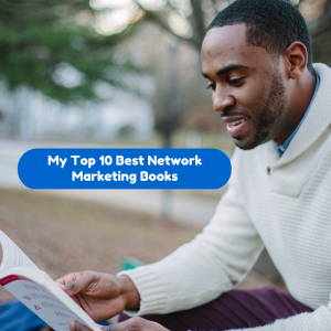 My Top 10 best Network Marketing Books