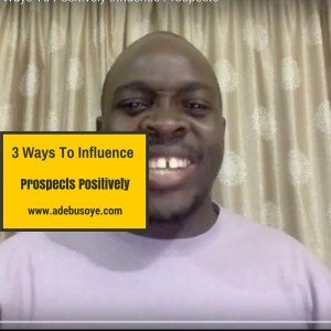 MLM Recruiting- 3 Ways To Positively Influence Prospects