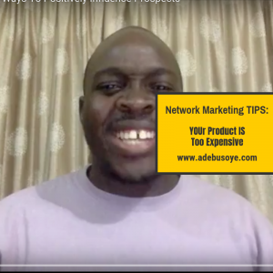 Network Marketing Tips- Your product is too expensive