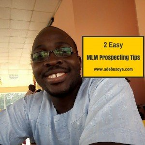 MLM Prospecting Tips- Two easy tips