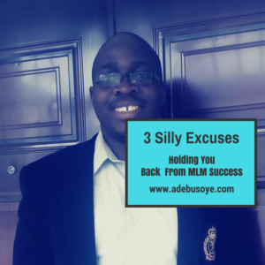 Network Marketing Training: 3 Silly Excuses Holding You Back