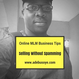 Online MLM Business Tips – Selling Without Spamming