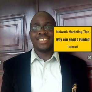 network marketing tips-why-you-need-a-funded-proposal