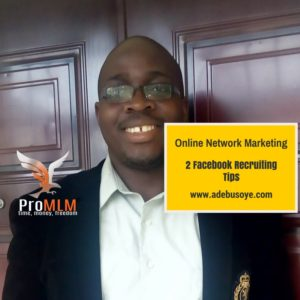 Online Network Marketing -2 Facebook Recruiting Tips
