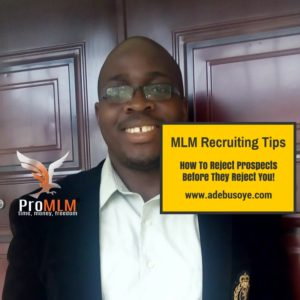 MLM Recruiting Tips- How To Reject Prospects Before They Reject You.