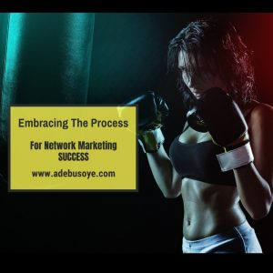 Network Marketing Success- Embracing Process