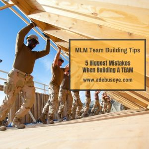 mlm team building tips -top 5 mistakes