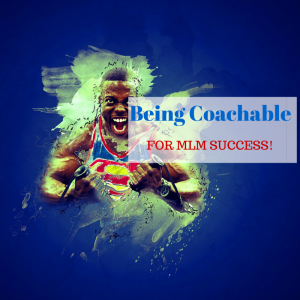 Network Marketing Training- Being Coachable For Success