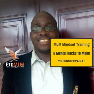 MLM Mindset Training- 5 Mental Hacks To Make You Unstoppable