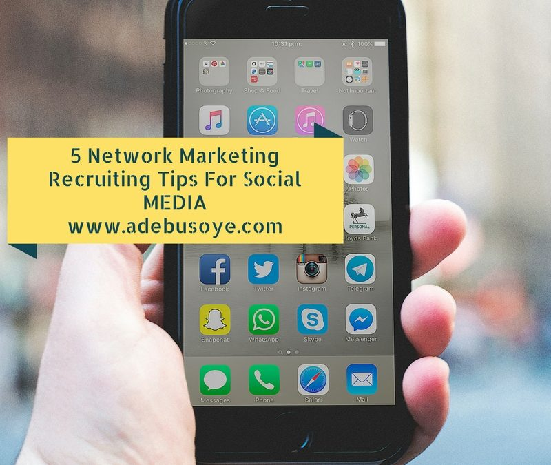 5 Network Marketing Recruiting Tips For Social Media
