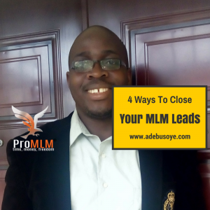 4 Ways To Close Your MLM Leads