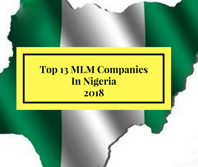 The 13 Top Popular MLM Companies In Nigeria 2018 | Network Marketing Company