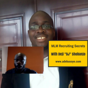 mlm recruiting secrets with Deji _DJ_ Shobanjo