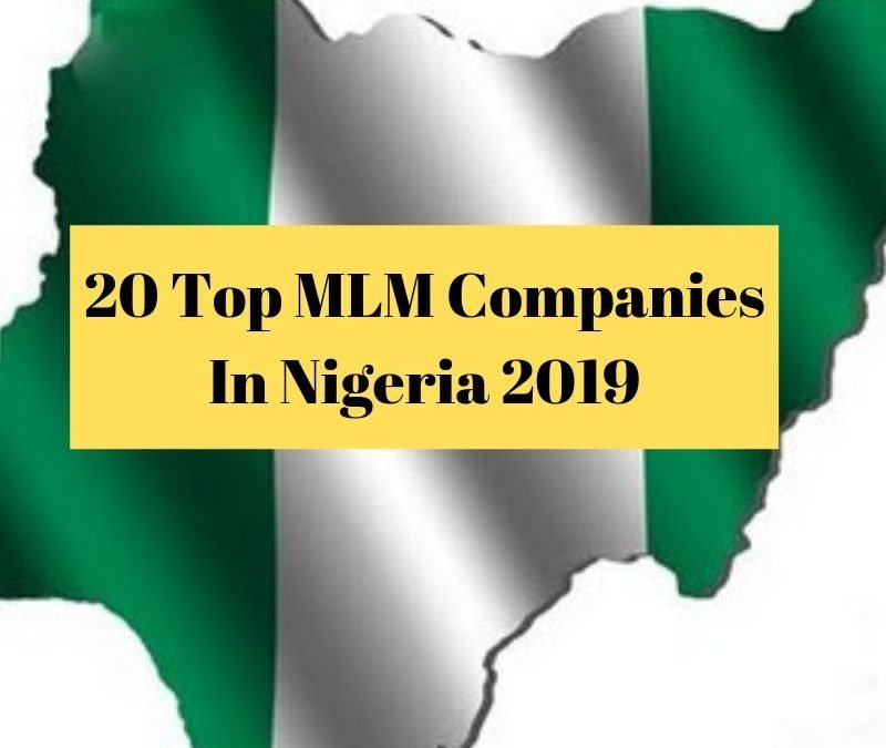 The 20 Top MLM Companies In Nigeria 2019
